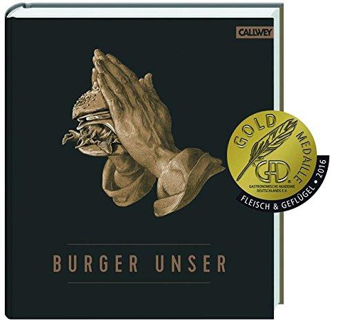 Burger Unser: Das Standardwerk für wahre Liebhaber