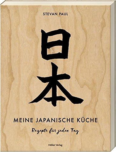Meine japanische Küche: Rezepte für jeden Tag